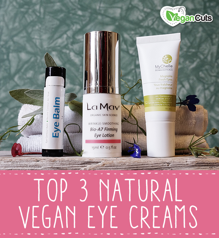 Top 3 Vegan Natural Eye Creams